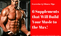 6 Supplements that Will Build Your Musle to the Max!