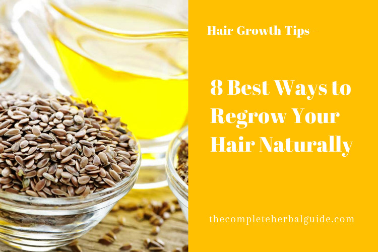 8 Best Ways to Regrow Your Hair Naturally