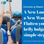 A New Look for a New Woman: Flatten your belly bulge in 5 simple steps