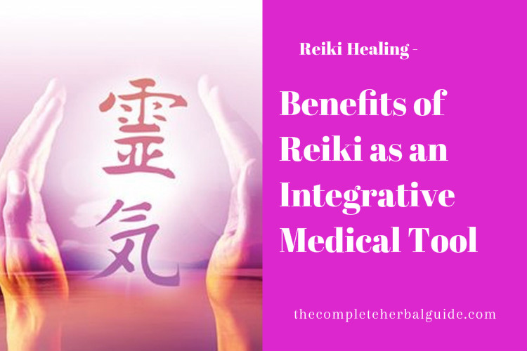 Benefits of Reiki as an Integrative Medical Tool
