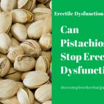 Can Pistachios Stop Erectile Dysfunction?