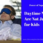 Daytime Naps Are Not Just for Kids