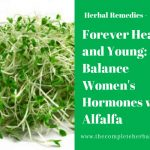 Forever Healthy and Young Balance Women's Hormones with Alfalfa