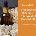 Frankincense: 100% Pure, Therapeutic Grade Essential Oil