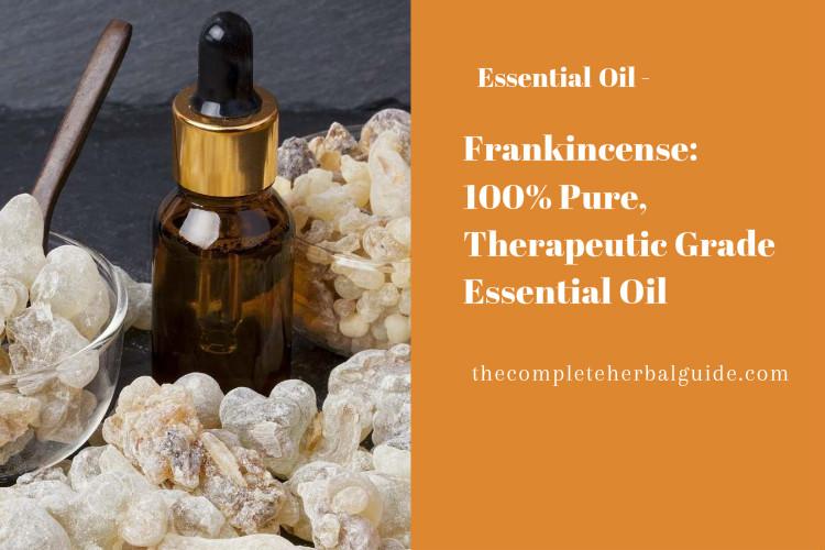 Frankincense: 100% Pure, Therapeutic Grade Essential Oil