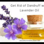 "Got flakes? ""Lavender oil can help scalp condition"