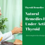 Natural Remedies For An Under-Active Thyroid