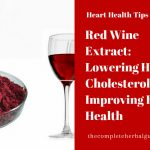 Red Wine Extract: Lowering High Cholesterol and Improving Heart Health