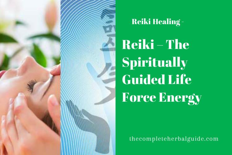 Reiki – The Spiritually Guided Life Force Energy