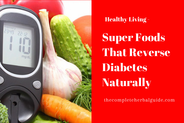 Super Foods That Reverse Diabetes Naturally