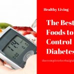 The Best Foods to Control Diabetes