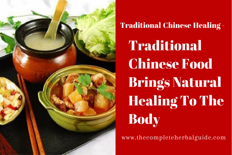 Traditional Chinese Food Brings Natural Healing To The Body