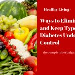 Ways to Eliminate and Keep Type 2 Diabetes Under Control