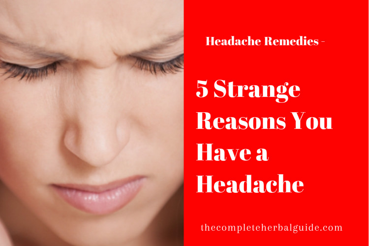 5 Strange Reasons You Have a Headache