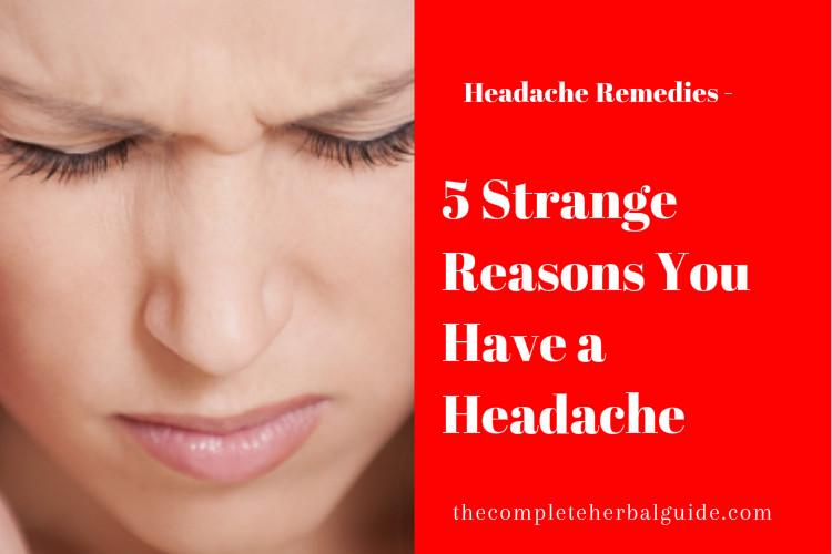 5 Strange Reasons You Have a Headache