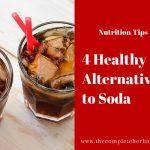 4 Healthy Alternatives to Soda
