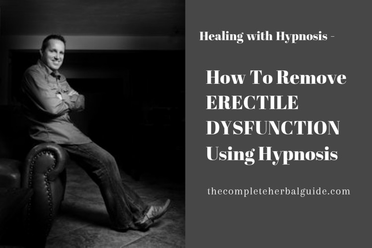 How To Remove ERECTILE DYSFUNCTION Using Hypnosis