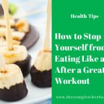 How to Stop Yourself from Eating Like a Pig After a Great Workout