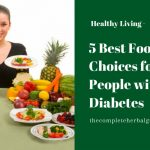 5 Best Food Choices for People with Diabetes