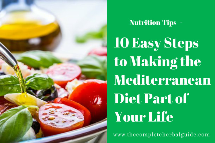 10 Easy Steps to Making the Mediterranean Diet Part of Your Life