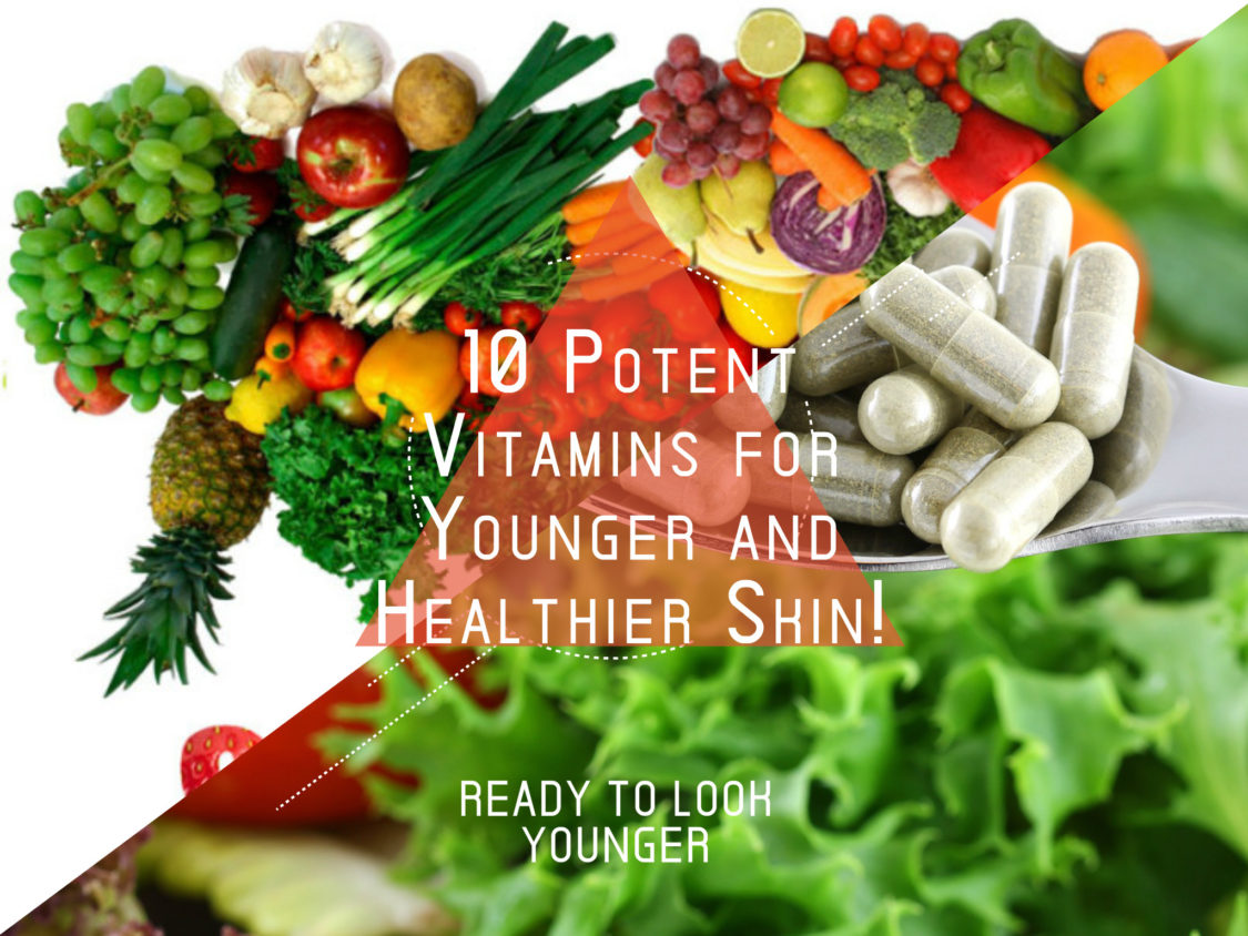 10 Potent Vitamins for Younger and Healthier Skin2