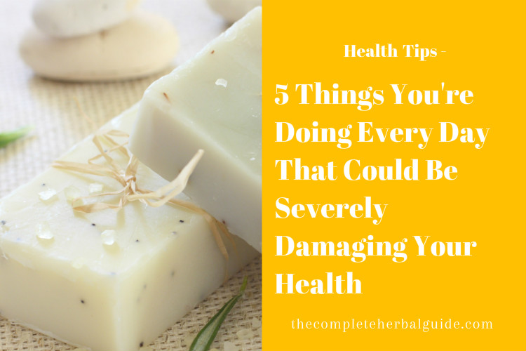 5 Things You're Doing Every Day That Could Be Severely Damaging Your Health