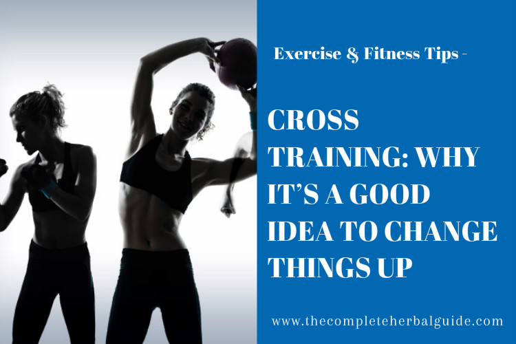 CROSS TRAINING: WHY IT'S A GOOD IDEA TO CHANGE THINGS UP