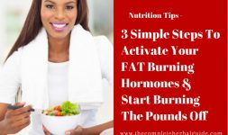 3 Simple Steps To Activate Your FAT Burning Hormones & Start Burning The Pounds Off