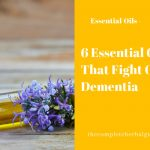6 Essential Oils That Fight Off Dementia