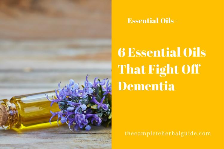 6 Essential Oils That Fight Off Dementia