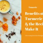 Benefits of Turmeric Milk & the Recipe to Make It