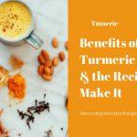 Benefits of Turmeric Milk & the Recipe to Make It
