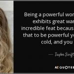 quote-being-a-powerful-woman-who-also-exhibits-great-warmth-is-an-incredible-feat-because-taylor-swift-79-67-25