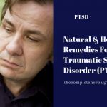 Natural & Herbal Remedies For Post-Traumatic Stress Disorder (PTSD)