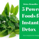 5 Powerful Foods for Instant Detox