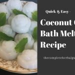 Easy Coconut Oil Bath Melts Recipe