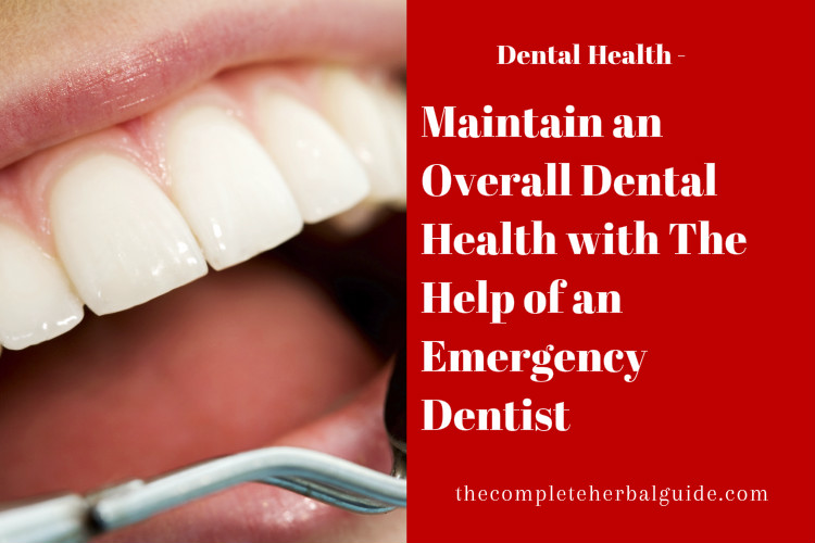 Maintain an Overall Dental Health with The Help of an Emergency Dentist