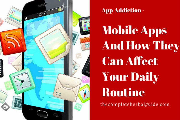 Mobile Apps And How They Can Affect Your Daily Routine