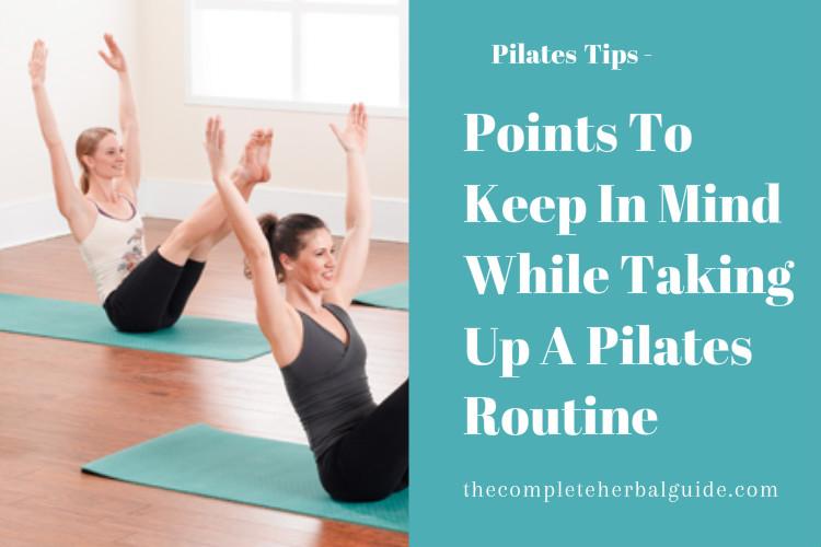 Points To Keep In Mind While Taking Up A Pilates Routine