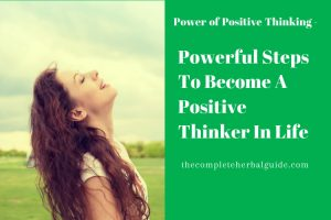 Powerful Steps To Become A Positive Thinker In Life