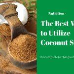 The Best Ways to Utilize Coconut Sugar
