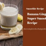 Banana Ginger Super Smoothie Recipe