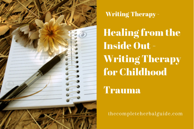 Healing from the Inside Out - Writing Therapy for Childhood Traumas