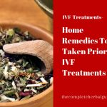 Home Remedies To be Taken Prior To IVF Treatments