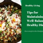 Tips for Maintaining a Well-Balanced, Healthy Diet