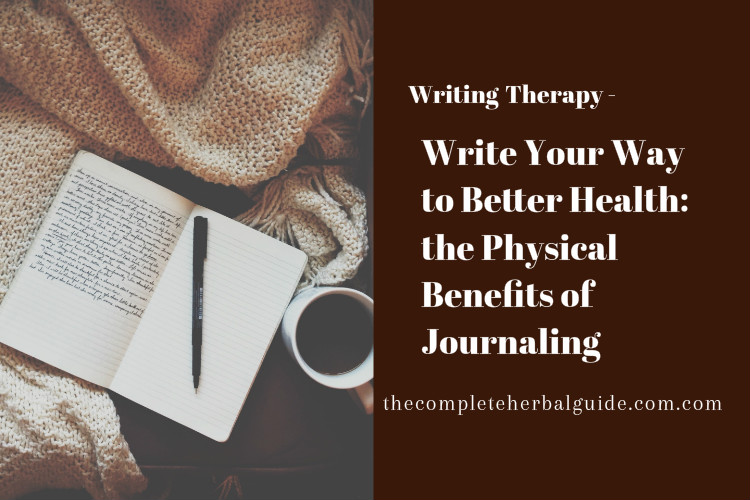 Write Your Way to Better Health: the Physical Benefits of Journaling