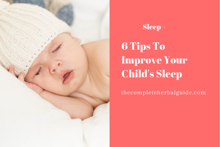 6 Tips To Improve Your Child's Sleep