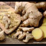 Bosnian-Woman-Claims-Ginger-and-Honey-Cured-Her-Cancer
