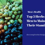 Top 5 Herbs for Men to Maintain Their Stamina