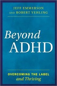 Beyond ADHD OVERCOMING THE LABEL and Thriving